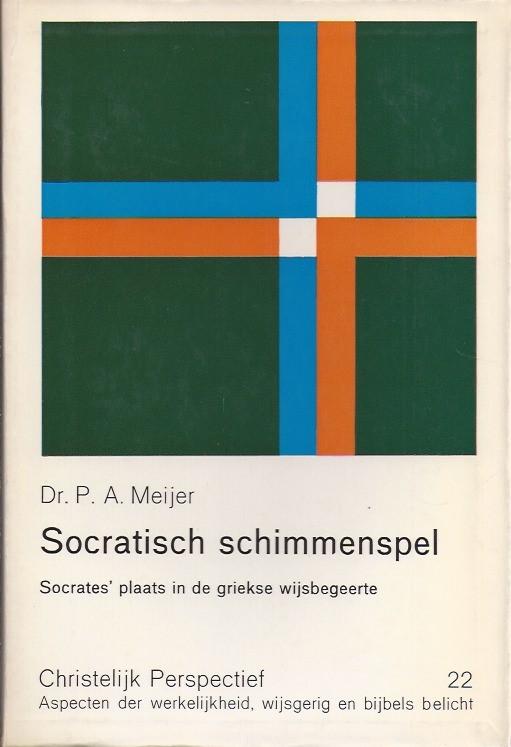 Socratisch schimmenspel-P.A. Meijer-Christelijk perspectief 22