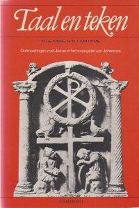 Taal en teken-ontmoetingen met Jezus in het evangelie van Johannes-M. de Jonge, H.M.J. van Duyne-9026608578
