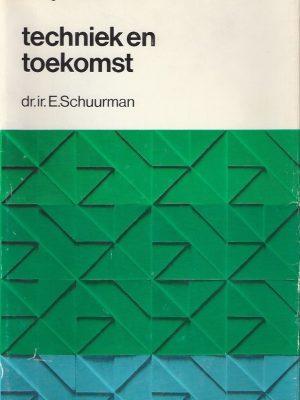 Techniek en toekomst-Confrontatie met wijsgerige beschouwingen-E. Schuurman-9023209907