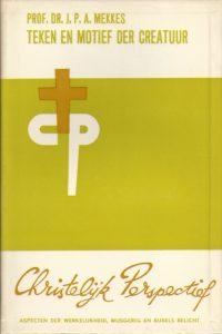 Teken en Motief der Creatuur-J.P.A. Mekkes-Christelijk perspectief 10