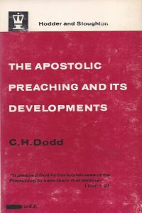 The Apostolic preaching and its developments-C.H. Dodd-1963