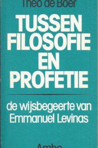 Tussen filosofie en profetie-de wijsbegeerte van Emmanuel Levinas-Theo de Boer-902630367X