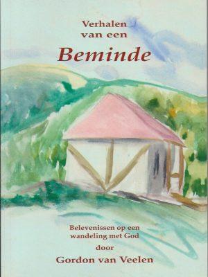 Verhalen van een Beminde-Belevenissen op een wandeling met God-Gordon van Veelen