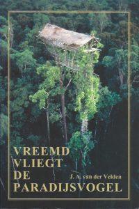 Vreemd vliegt de paradijsvogel-J.A. van der Velden-9051941641