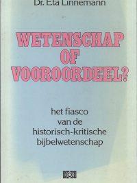 Wetenschap of vooroordeel-Het fiasco van de historischkritiische bijbelwetenschap-Eta Linnemann-902420920X