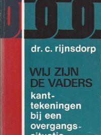 Wij zijn de vaders-Kanttekeningen bij een overgangssituatie in de kerk-dr. C. Rijnsdorp-9024266300