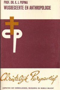 Wijsbegeerte en Anthropologie-K.J. Popma-Christelijk perspectief 3,4