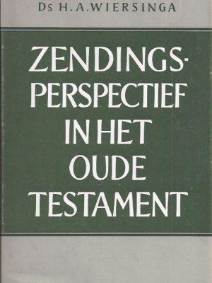 Zendingsperspectief in Het Oude Testament-Ds H.A. Wiersinga