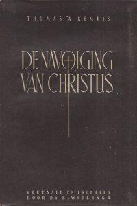 De navolging van Christus Thomas a Kempis Dr B Wielenga e herziene druk