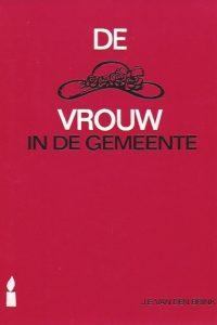 De vrouw in de Gemeente J E van den Brink