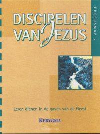 Discipelen van Jezus Leren dienen in de gaven van de Geest Cursusmap Kees de Vlieger