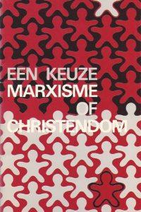Een keuze marxisme of christendom J I van Baaren
