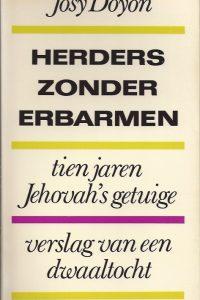 Herders zonder erbarmen tien jaren Jehovahs getuige Josy Doyon Bosch Keuning