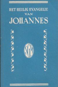 Het heilig Evangelie van Johannes Het Genootschap ter verspreiding van de Heilige Schrift