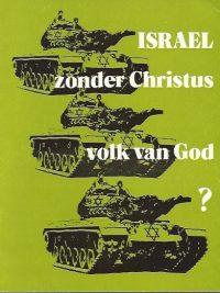 Israel zonder Christus volk van God J E van den Brink