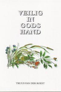 Veilig in Gods hand Truus van der Roest