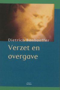 Verzet en overgave Dietrich Bonhoeffer