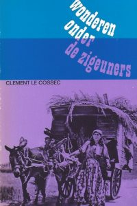 Wonderen onder de zigeuners Clement Le Cossec