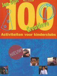 100 creatieve activiteiten voor kinderclubs Jan Dyer 9057870894 9789057870897