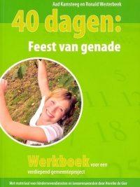 40 dagen feest van genade werkboek Aad Kamsteeg Ronald Westerbeek 9789058813374