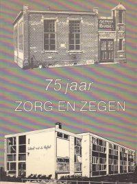 75 Jaar Zorg en Zegen School met de bijbel te Boven Hardinxveld
