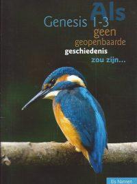 Als Genesis 1 3 geen geopenbaarde geschiedenis zou zijn Els Nannen 9789066031272