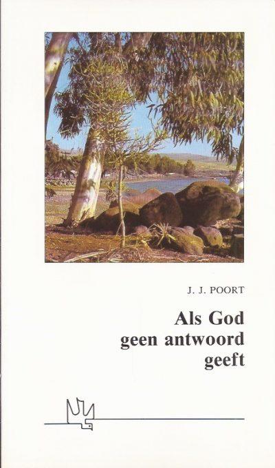 Als God geen antwoord geeft Ds J J Poort 9033810778 9789033810770