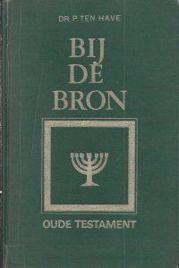 Bij de bron Oude Testament P ten Have 9029700807 9e druk