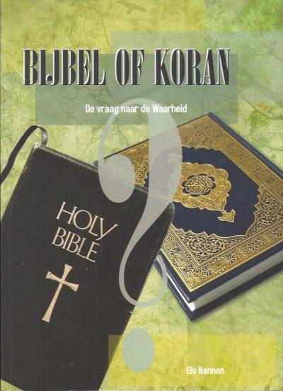 Bijbel of koran De vraag naar de Waarheid Els Nannen 9789057983603
