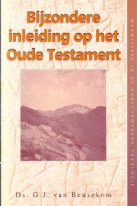 Bijzondere inleiding op het Oude Testament G J van Beusekom 9029714751 9789029714754