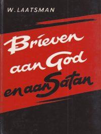 Brieven aan God en aan Satan W Laatsman