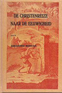 De Christenreize naar de eeuwigheid uit het Engelsch van Johannes Bunyan Den Hertog 1980
