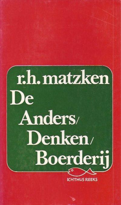 De anders denken boerderij R H Matzken 9060641353 9789060641354
