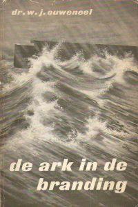 De ark in de branding W J Ouweneel 9060641507