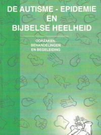 De autisme epidemie en bijbelse heelheid Sietse H W Werkman 9461533993
