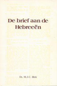 De brief aan de Hebreeen Ds M J C Blok 9060155947 3e druk