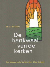 De hartkwaal van de kerken A de Ruiter 9029714956 9789029714952