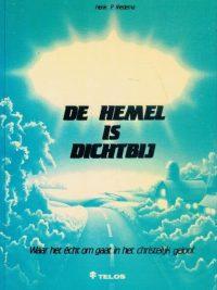De hemel is dichtbij waar het écht om gaat Henk P Medema 9063531516