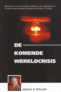 De komende wereldcrisis Sidney S Wilson 9081328700 9789081328708
