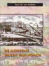 De moderne dagen van Noach Paul J M van Teeffelen 9074319378 9789074319379