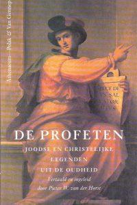 De profeten joodse en christelijke legenden uit de oudheid 9025341799 9789025341794