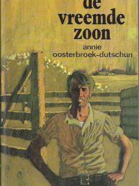 De vreemde zoon Annie Oosterbroek Dutschun 9021034433 9789021034430