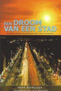 Een droom van een stad Henk Rothuizen 9789063182359