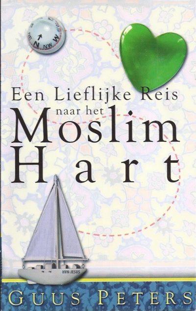 Een lieflijke reis naar het moslim hart Guus Peters 9789077713808