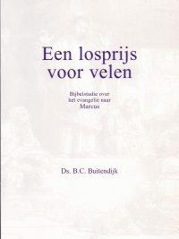 Een losprijs voor velen bijbelstudie over het evangelie naar Marcus B C Buitendijk 9060159128 9789060159125