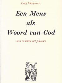 Een mens als woord van God Ernst Marijnissen 9030406399 9789030406396