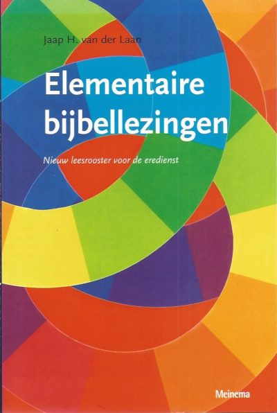 Elementaire bijbellezingen nieuw leesrooster voor de eredienst Jaap H van der Laan 9021139952 9789021139951