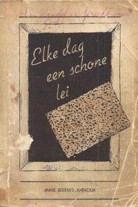 Elke dag een schone lei Annie Berents Karkdijk 1e druk