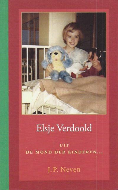 Elsje Verdoold uit de mond der kinderen J P Neven 9033121409 9789033121401