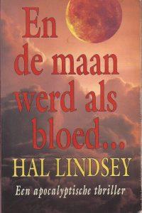 En de maan werd als bloed Hal Lindsey 9063181140 9789063181147
